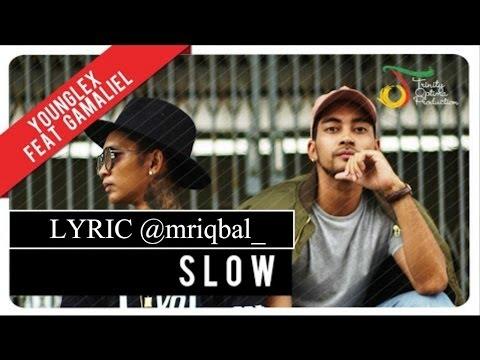 Young Lex feat. Gamaliél - Slow Lyric