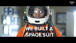 WE BUILT A SPACE SUIT