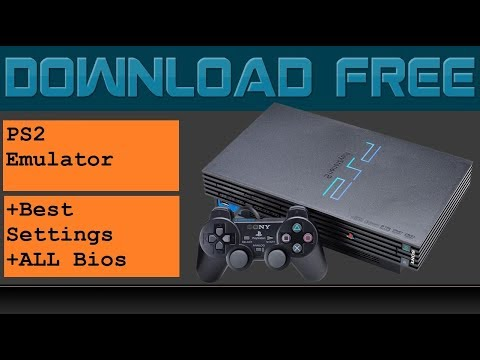 Download PS2 Emulator + All Bios + Best Settings 2018