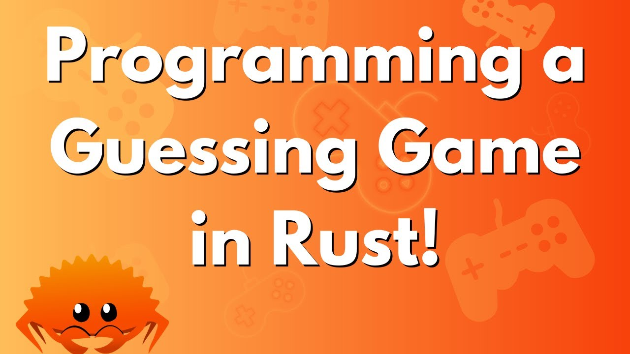 ULTIMATE Rust Lang Tutorial! - Programming a Guessing Game