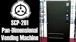 SCP-261 Pan dimensional Vending Machine | object class safe | Food / drink scp