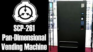SCP-261 Pan-dimensional Vending Machine | object class safe | Food / drink / appliance scp