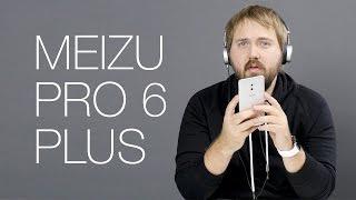 Китайский Samsung - смотрим Meizu Pro 6 Plus