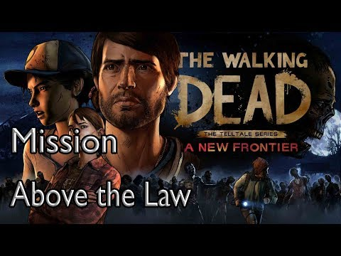 The Walking Dead: A New Frontier Mission Above the Law