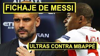 Guardiola calienta la salida de Messi | Ultras del Mónaco advierten a MBAPPÉ