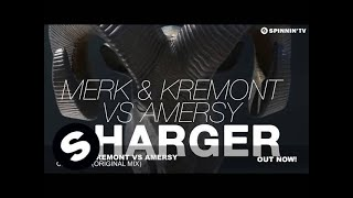 Merk & Kremont vs Amersy - Charger (Original Mix)