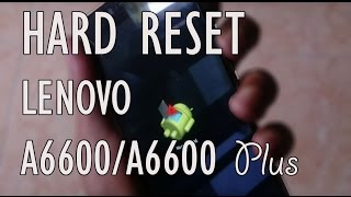 HARDRESET !!! Lenovo A6600 Plus with Recovery