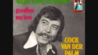 Cock Van Der Palm Waar Ging Jij Heen