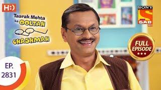 Taarak Mehta Ka Ooltah Chashmah - Ep 2831 - Full Episode - 2nd October, 2019
