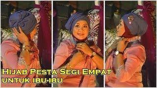 Download Video Hijab Pesta Segi Empat untuk Ibu Ibu MP3 3GP MP4
