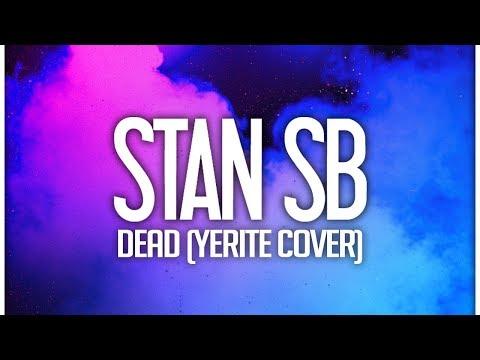 Stan SB - Dead (Yerite Cover) mp3