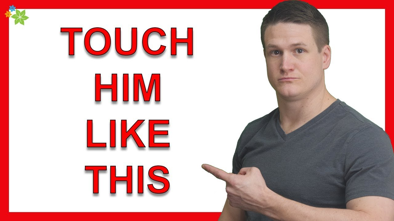 how guys want to be touched