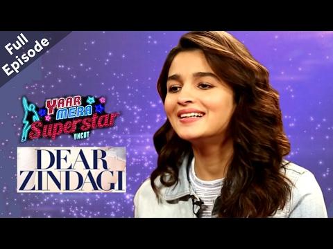 Dear Zindagi | Alia Bhatt On Yaar Mera Superstar Season 2 | Episode 3