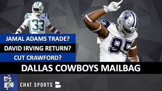 Cowboys Mailbag: David Irving Return? Jamal Adams Trade? Tyrone Crawford Cut? Sign Everson Griffen?