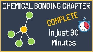 Chemical Bonding and Molecular Structure [Complete] in Just 30 Minutes | Class 11th and IIT JEE