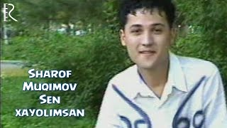 Шароф Мукимов - Сен хаёлимсан