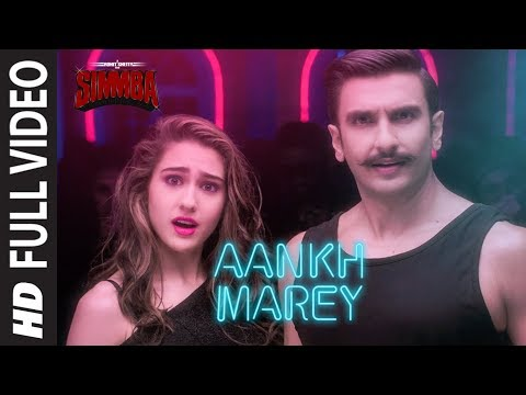 FULL VIDEO : Aankh Marey | SIMMBA | Ranveer Singh, Sara | Tanishk B, Mika, Neha Kakkar,Kumar Sanu