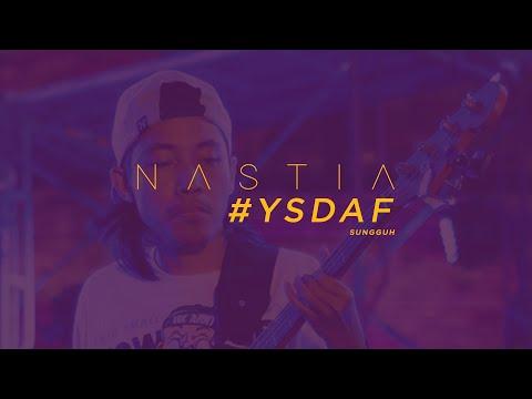 Sungguh - Nastia @ #YSDAF 21st Aug 2016