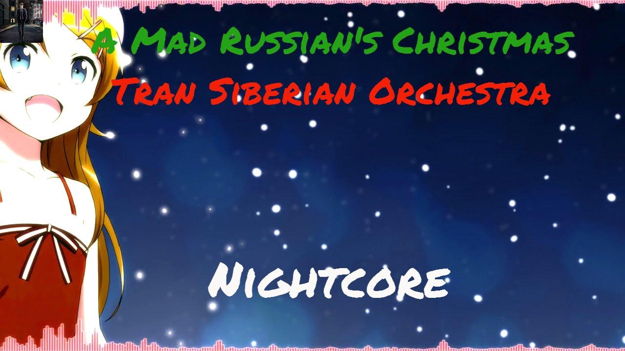 [Nightcore] A Mad Russian's Christmas - Tran Siberian ...