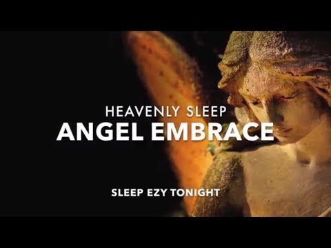 Beautiful Sleep Music, Falling Asleep in an Angel's Embrace, Inner Calm, Dream Relaxing Music