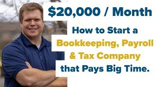 How to Start a Bookkeeping, Payroll, Tax and Accounting Company that Makes Big Money