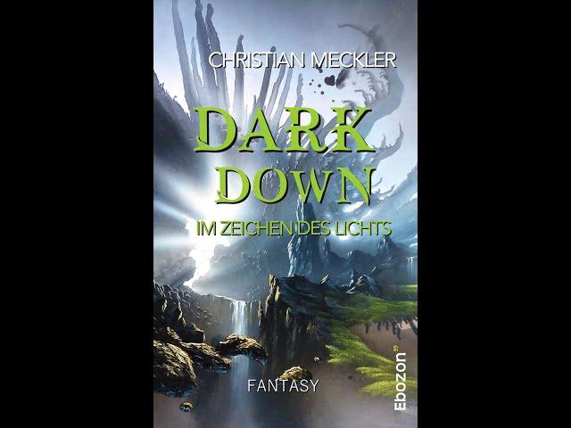 Dark down - Im Zeichen des Lichts von Christian Meckler eBook & Print (Buchtrailer)