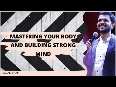 Mastering your Body and Building Strong Mind - Sajan Shah - Motivational Video in Hindi