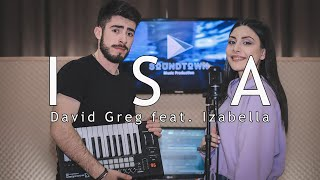 David Greg feat. Izabella - ISA (Official 2020 Video) [Remix/Cover]