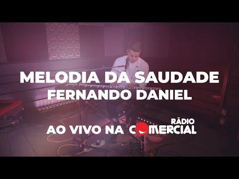 Rádio Comercial  Fernando Daniel - Melodia da Saudade