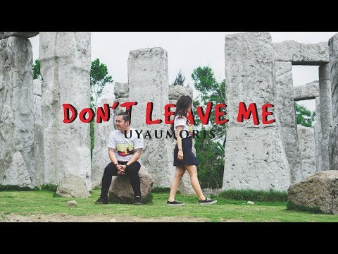 UYAU MORIS  - DON'T LEAVE ME