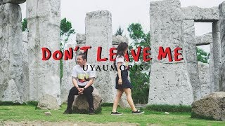 UYAU MORIS  - DON'T LEAVE ME (Official Music Video)