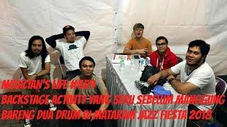 MUSICIAN'S LIFE #559 | BACKSTAGE ACTIVITY BARENG DUA DRUM DI MATARAM JAZZ FIESTA 2018