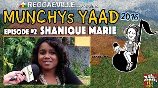 Interview with Shanique Marie @ Munchy's Yaad 2016 - Episode #2