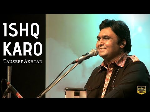 Ishq Karo | Tauseef Akhtar | Live in Concert