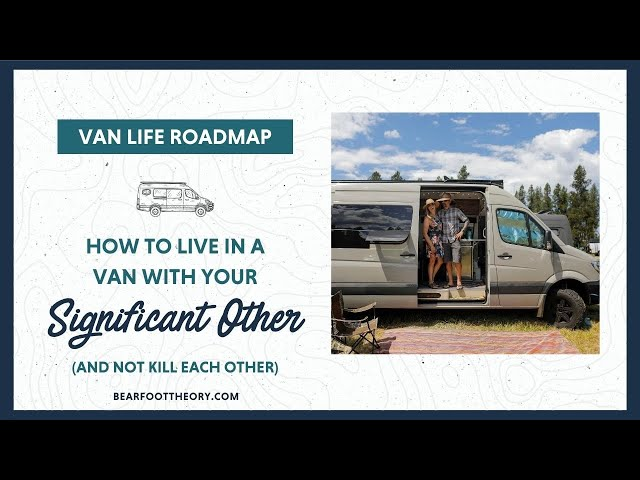Van Life: Tips for Living in Less than 100 SQ FT with your Significant Other