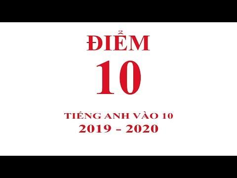 Đề Thi Tiếng Anh vào Lớp 10  năm 2019 - 2020 / giải đề thi Tiếng anh vào 10