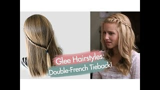 Double-French Tieback   Quinn Fabray   Glee Hairstyles