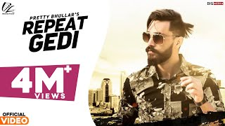 Repeat Gedi  Pretty Bhullar ft. Star Boy LOC | G Skillz | Leinster Production | Latest Punjabi Songs