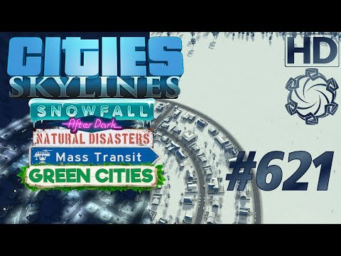 Cities: Skylines Snowfall Let's Play #621