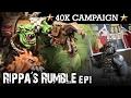 RIPPA'S RUMBLE! Orks Campaign EP1: BREAK IN! 40K Batrep 7th Ed 1850pts | HD