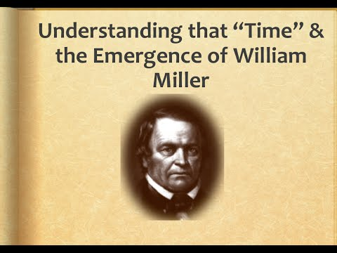 Journey to the Future through the Past: Understanding that Time and the Emergence of William Miller