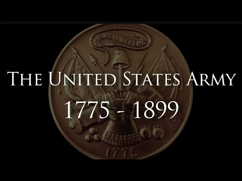 """""""The United States Army: 1775 - 1899"""" - A History of Heroes"""