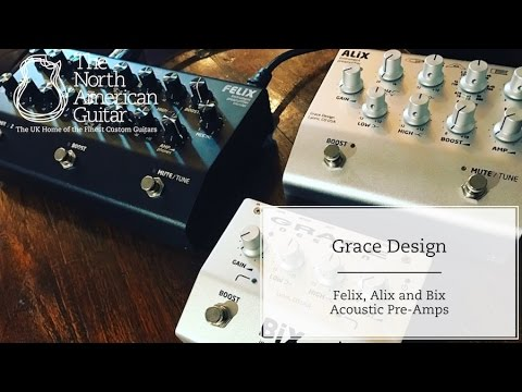 Grace Design Felix, Alix and Bix Acoustic Pre-Amps - Available now from The North American Guitar!