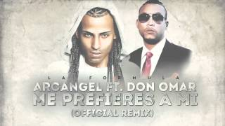 Arcangel - Me Prefieres A Mi [Remix] (Feat. Don Omar) [La Formula] [Official Audio]