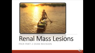 Renal Mass Lesions for the FRCR Exam
