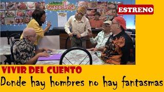 Vivir del Cuento DONDE HAY HOMBRES NO HAY FANTASMAS (Estreno 17 febrero 2020)