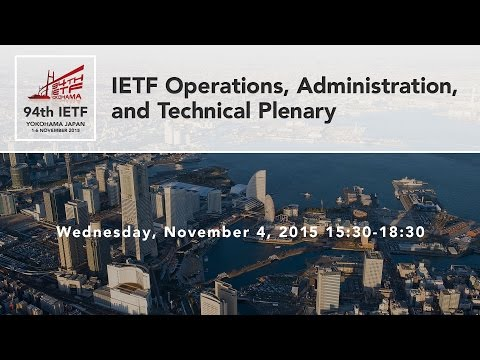 IETF 94 - Operations, Administration, and Technical Plenary