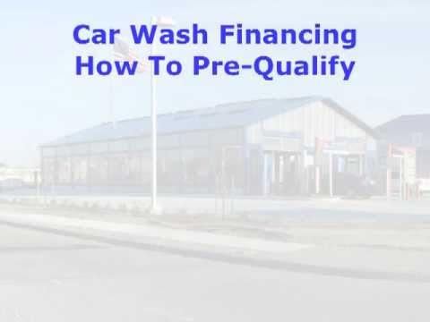 Car Wash Loans Financing Pre-Qualifying - YouTube