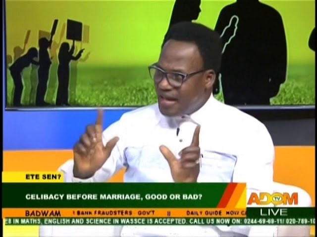 Celibacy Before Marriage, Good or Bad  - Badwam Ete Sen on Adom TV (16-8-18)