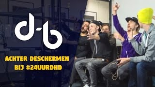 ACHTER DE SCHERMEN BIJ #24UURDHD 2016